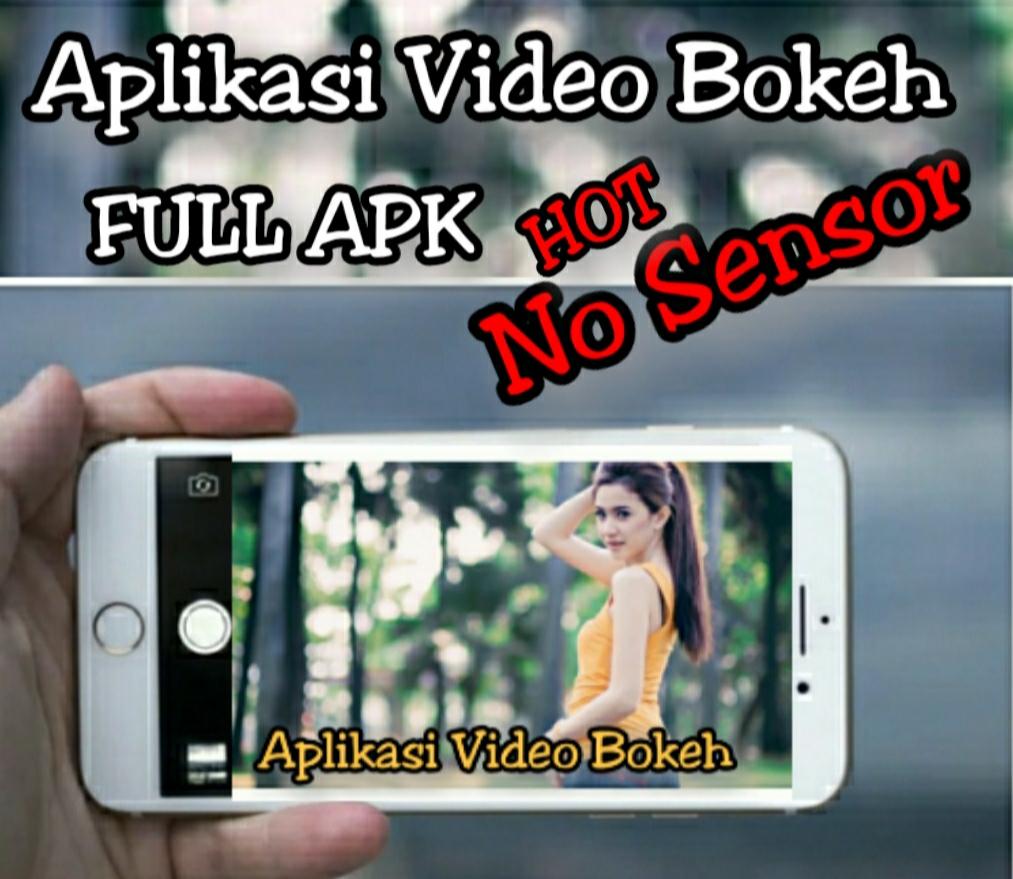 Aplikasi Video Bokeh Full Apk Terbaru 2021 Viral No Sensor